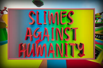 Slimes Against Humanity