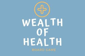 Wealth of Health - A board game that makes hand-washing fun!