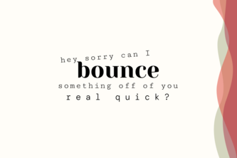 bounce - get back into your creative flow