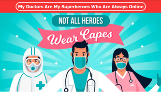 My Doctors Are My Superheroes Who Are Always Online