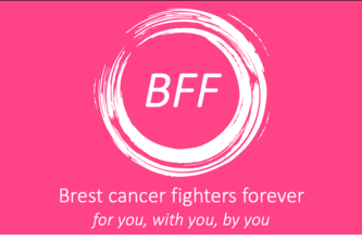 BFF – Breast cancer fighters, forever
