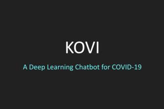 Kovi: Deep Learning Chatbot (TigerHacks 2020 Submission)