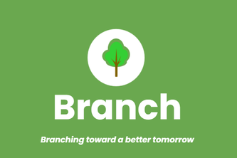 Branch: branching toward a better tomorrow