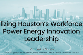 Utilizing Houston's Workforce to Power Energy Innovation