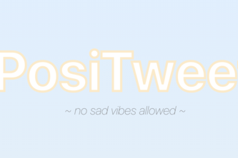 positweets || ~ no sad vibes allowed ~