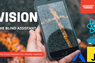 Vision - the Visual Assistant for the Blind