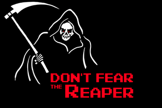 Don't Fear the Reaper !