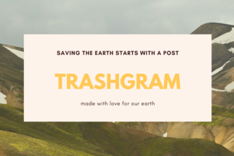 Trashgram - Cleaning our Earth one post at a time.
