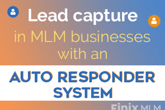 Lead capture in MLM businesses with an Auto responder system