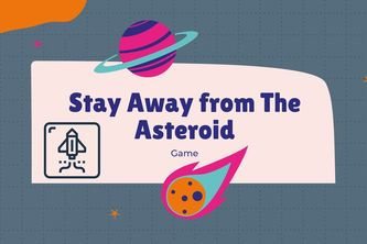 Stay Away from the Asteroids