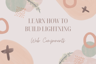 Learn how to build Lightning Web Components