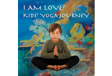 Kids Yoga Journey: I AM LOVE