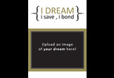 I Dream I Save I Bond