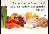 An Initiative to Promote and Maintain Healthy Eating in the Military