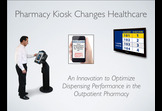 Pharmacy Kiosk Changes Healthcare: Outpatient (Ambulatory) Pharmacy; a Kiosk Innovation to Optimize Dispensing Performance