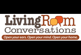 Living Room Conversations: Open your ears. Open your mind. Open your home.
