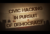 Video: Civic Hacking in Pursuit of Democracy