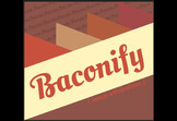 Baconify