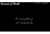 Reward of Mouth