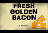 Fresh Golden Bacon