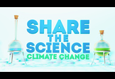 Share the Science: Climate Change