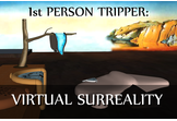 1st PERSON TRIPPER: VIRTUAL SURREALITY